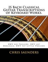 Js Bach Classical Guitar Transcriptions of Keyboard Works.