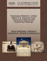 Rosenspan (Robert) V. United States U.S. Supreme Court Transcript of Record with Supporting Pleadings