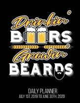 Drinkin' Beers Growin' Beards Daily Planner July 1st, 2019 To June 30th, 2020: Funny Dad Husband Uncle Daily Planner