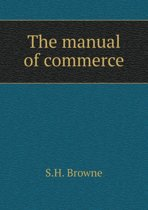 The Manual of Commerce