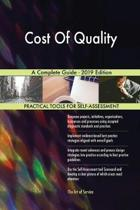 Cost Of Quality A Complete Guide - 2019 Edition