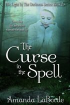 The Light in The Darkness Book 2: The Curse in The Spell