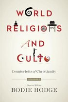 World Religions and Cults (Volume 1)