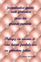 Journalisation Guid e Multi G n ration Pour Les Grands-Parents