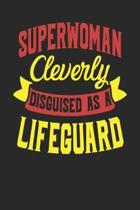 Superwoman Cleverly Disguised As A Lifeguard
