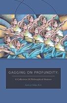 Gagging on Profundity