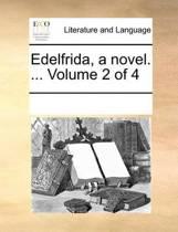 Edelfrida, a Novel. ... Volume 2 of 4