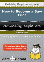 How to Become a Saw Filer