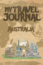 My Travel Journal Australia: 6x9 Travel Notebook or Diary with prompts, Checklists and Bucketlists perfect gift for your Trip to Australia for ever