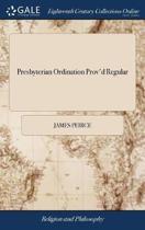 Presbyterian Ordination Prov'd Regular