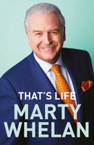 That's Life – Marty Whelan's Memoir: A Life through Music
