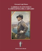 Gabriele D'Annunzio e la Reggenza del Carnaro