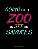 Going to the Zoo to See the Snakes