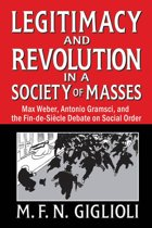 Legitimacy and Revolution in a Society of Masses