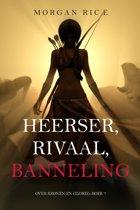 Over Kronen en Glorie 7 - Heerser, Rivaal, Banneling (Over Kronen en Glorie—Boek 7)