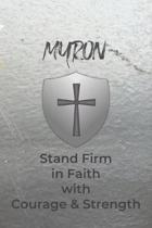Myron Stand Firm in Faith with Courage & Strength: Personalized Notebook for Men with Bibical Quote from 1 Corinthians 16:13