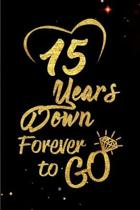 15 Years Down Forever to Go: Blank Lined Journal, Notebook - Perfect 15th Anniversary Romance Party Funny Adult Gag Gift for Couples & Friends. Per