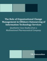 The Role of Organisational Change Management in Offshore Outsourcing of Information Technology Services