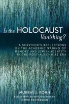 Is the Holocaust Vanishing?