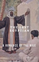 The Last Egyptian - A Romance of the Nile (Illustrated)