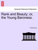 Rank and Beauty; Or, the Young Baroness.
