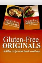Gluten-Free Originals - Holiday Recipes and Lunch Cookbook
