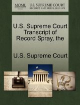 The U.S. Supreme Court Transcript of Record Spray