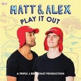 Matt & Alex: Play It Out
