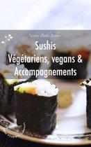 Sushis Végétariens, Vegans et Accompagnements
