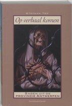 Op Verhaal Komen. Sagen Uit De Provincie Antwerpen