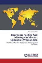Bourgeois Politics and Ideology in Vincent Egbuson's Womandela