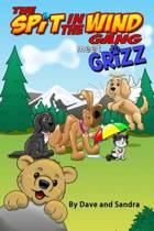 The Spit in the Wind Gang Meet Grizz