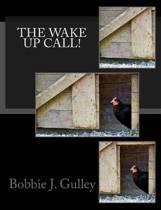 The Wake Up Call!