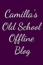 Camilla's Old School Offline Blog