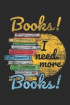 books! I need more books!: Reading Books I Need More Books Journal/Notebook Blank Lined Ruled 6x9 100 Pages