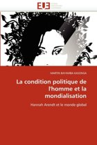 La Condition Politique de l''homme Et La Mondialisation