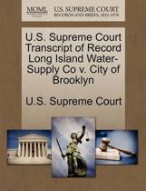 U.S. Supreme Court Transcript of Record Long Island Water-Supply Co V. City of Brooklyn