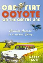 One Flat Coyote on the Center Line: Cruising Canada in a classic Chevy