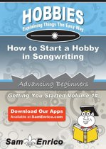 How to Start a Hobby in Songwriting