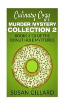 Culinary Cozy Murder Mystery Collection 2 - Books 6-10 of the Donut Hole Mysteries