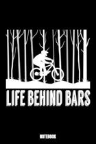 Life Behind Bars Notebook: Bike Workout Log Book I Bodybuilding Journal for the Gym I Track your Progress, Cardio and Weight Lifting 6x9 Paperbac
