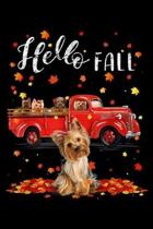 Hello Fall: Yorkshire Terrier Dog Leaf Autumn Happy Fall Y'all Red Truck Journal/Notebook Blank Lined Ruled 6x9 100 Pages