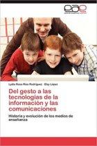 del Gesto a Las Tecnologias de La Informacion y Las Comunicaciones