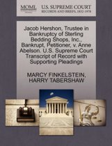 Jacob Hershon, Trustee in Bankruptcy of Sterling Bedding Shops, Inc., Bankrupt, Petitioner, V. Anne Abelson. U.S. Supreme Court Transcript of Record with Supporting Pleadings