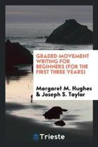 Graded Movement Writing for Beginners (for the First Three Years)