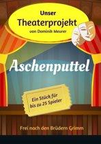 Unser Theaterprojekt, Band 12 - Aschenputtel