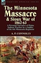 The Minnesota Massacre and Sioux War of 1862-63