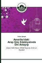 Amerika'daki Arap Goc Edebiyatında Din Anlayışı