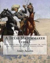 A Texas Matchmaker (1904). by