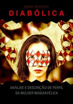 Diabolica: Análise e Descrição de Perfil da Mulher Maquiavélica